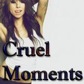 Cruel Moments von Various Artists