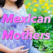 Mexican Mothers von Various Artists