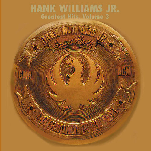 Greatest Hits Vol. 3 (Curb) by Hank Williams, Jr.