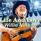 Life And Love von Willie Nelson