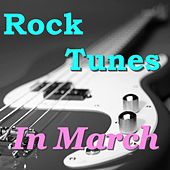 Rock Tunes In March von Various Artists