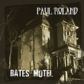 Bates Motel by Paul Roland