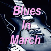 Blues In March von Various Artists