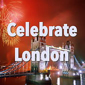 Celebrate London by Various Artists