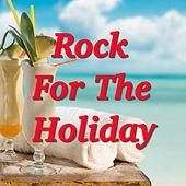 Rock For The Holiday von Various Artists