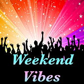 Weekend Vibes von Various Artists