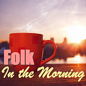 Folk In The Morning von Various Artists