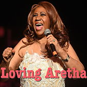 Loving Aretha von Aretha Franklin