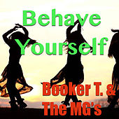Behave Yourself von Booker T. & The MGs
