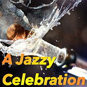 A Jazzy Celebration von Various Artists