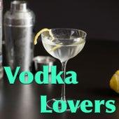 Vodka Lovers von Various Artists