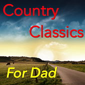 Country Classics For Dad von Various Artists