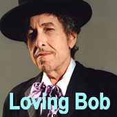 Loving Bob von Bob Dylan