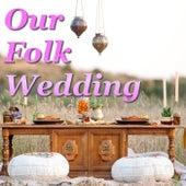 Our Folk Wedding von Various Artists
