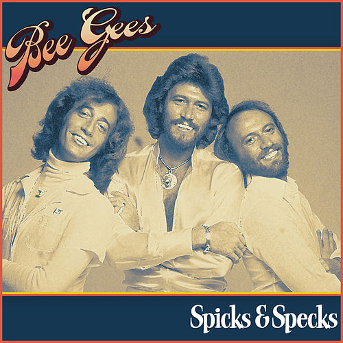 Bee Gees - Spicks & Specks von Bee Gees