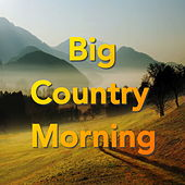 Big Country Morning von Various Artists