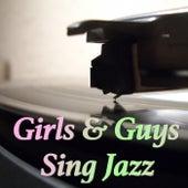Girls & Guys Sing Jazz von Various Artists