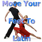 Move Your Feet To Latin von Various Artists