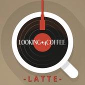 Looking 4 Coffee - Latte von Various Artists