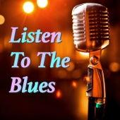 Listen To The Blues von Various Artists