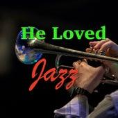 He Loves Jazz von Various Artists