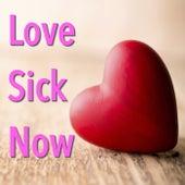 Love Sick Now von Various Artists