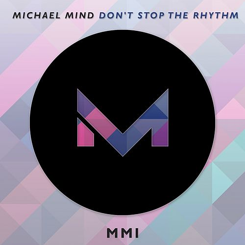 Don't Stop the Rhythm by Michael Mind