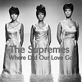 Where Did Our Love Go by The Supremes