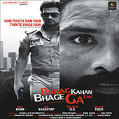 Bhaag Kahan Tak Bhagega (Original Motion Picture Soundtrack) by Various Artists
