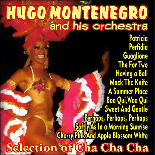 Selection of Cha Cha Cha by Hugo Montenegro
