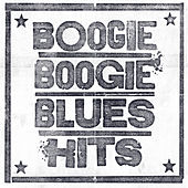 Boogie Boogie Blues Hits von Various Artists