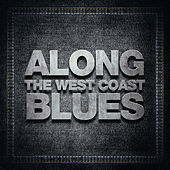Along The West Coast Blues von Various Artists