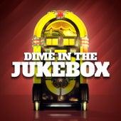 Dime in the Jukebox von Various Artists
