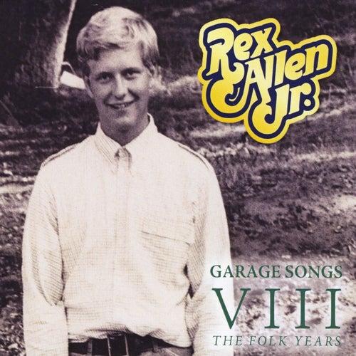 Garage Songs VIII: The Folk Years by Rex Allen, Jr.