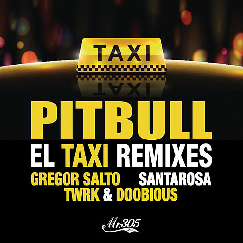El Taxi (Remixes) by Pitbull