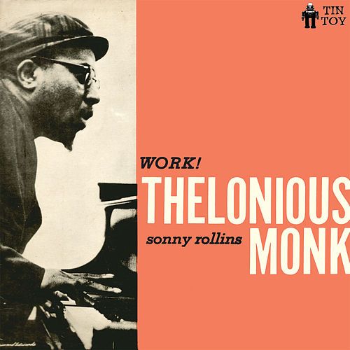 Work! by Thelonious Monk