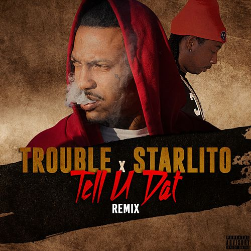 Tell U Dat (Remix) - Single by Trouble