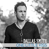 One Little Kiss by Dallas Smith