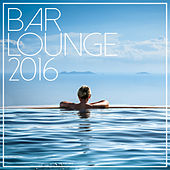 Bar Lounge 2016 by Various Artists