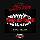 Barsjustcause - Single by ST Spittin
