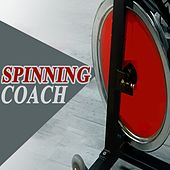 Spinning Coach (Spinning the Best Indoor Cycling Music in the Mix) & DJ Mix by Various Artists