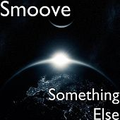 Something Else by Smoove