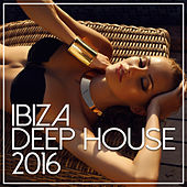 Ibiza Deep House 2016 by Various Artists