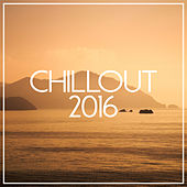 Chill Out 2016 by Various Artists