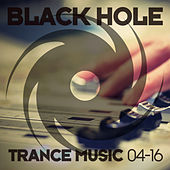Black Hole Trance Music 04-16 by Various Artists