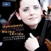 Szymanowski: Violin Concertos & Mythes by Baiba Skride