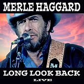 Long Look Back (Live) by Merle Haggard