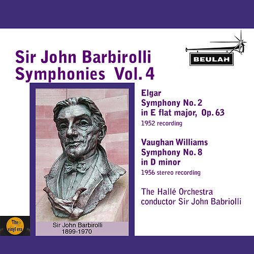 Sir John Barbirolli Symphonies, Vol. 4 by Sir John Barbirolli