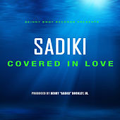 Covered in Love by Sadiki