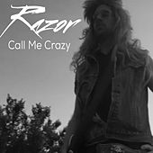 Call Me Crazy by Razor